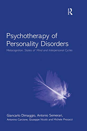 9780415759564: Psychotherapy of Personality Disorders: Metacognition, States of Mind and Interpersonal Cycles