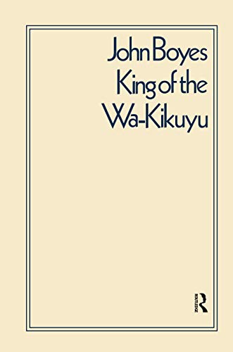 King of the Wa-Kikuyu; A True Story of Travel and Adventure in Africa