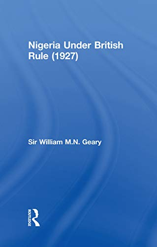 9780415760676: Nigeria Under British Rule (1927)