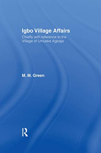 Igbo Village Affairs; Chiefly with Reference to: GREEN, MARGARET M.