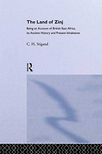 The Land of Zinj: Being an Account: C.H. Stigland