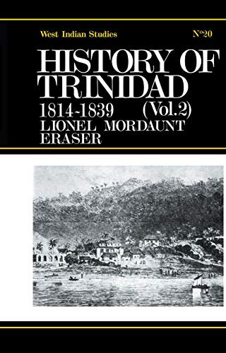 9780415760980: History of Trinidad from 1781-1839 and 1891-1896