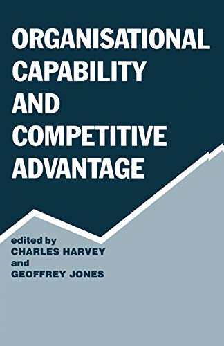 9780415761215: Organisational Capability and Competitive Advantage