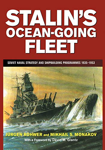9780415761253: Stalin's Ocean-going Fleet: Soviet Naval Strategy and Shipbuilding Programs, 1935-53 (Cass Series: Naval Policy and History)