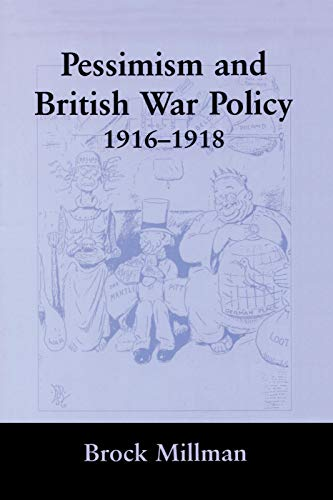 9780415761260: Pessimism and British War Policy, 1916-1918 (British Politics and Society)