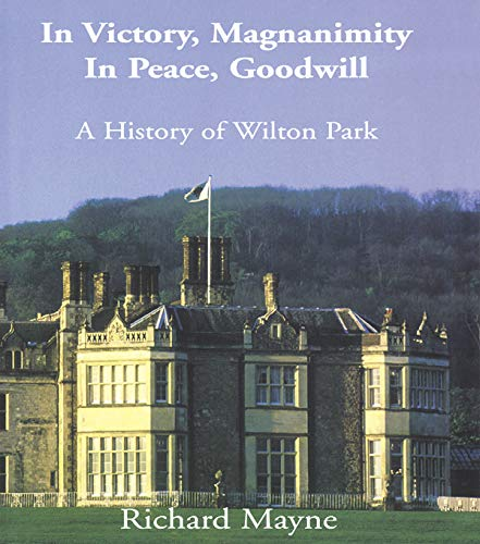 9780415761413: In Victory, Magnanimity, in Peace, Goodwill: A History of Wilton Park (Whitehall Histories)