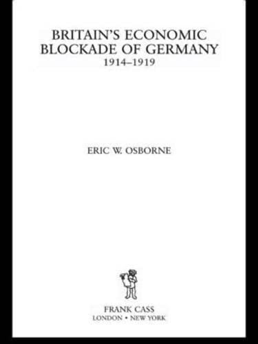 9780415761468: Britain's Economic Blockade of Germany, 1914-1919
