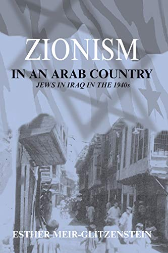 9780415761505: Zionism in an Arab Country: Jews in Iraq in the 1940s