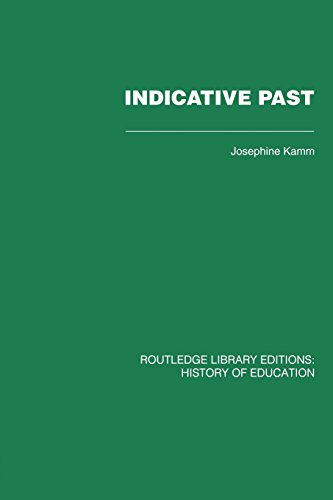 9780415761710: Indicative Past: A Hundred Years of the Girls' Public Day School Trust