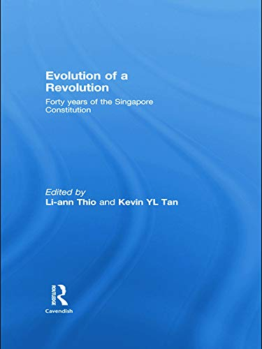 9780415761925: Evolution of a Revolution: Forty Years of the Singapore Constitution