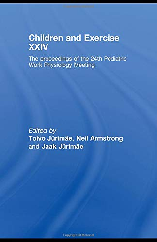 9780415762021: Children and Exercise XXIV: The Proceedings of the 24th Pediatric Work Physiology Meeting