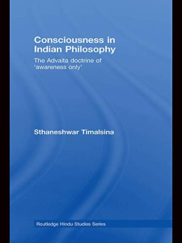 9780415762236: Consciousness in Indian Philosophy: The Advaita Doctrine of 'Awareness Only' (Routledge Hindu Studies Series)