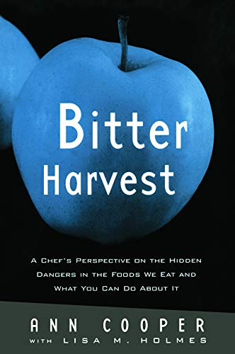 9780415762267: Bitter Harvest: A Chef's Perspective on the Hidden Danger in the Foods We Eat and What You Can Do About It