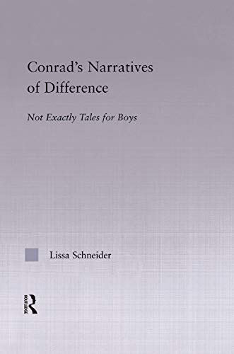 9780415762625: Conrad's Narratives of Difference: Not Exactly Tales for Boys (Studies in Major Literary Authors)