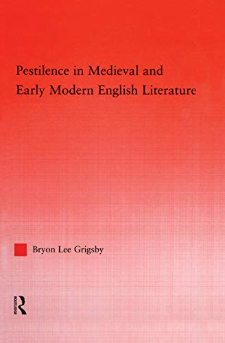 Pestilence in Medieval and Early Modern English: Byron Lee Grigsby