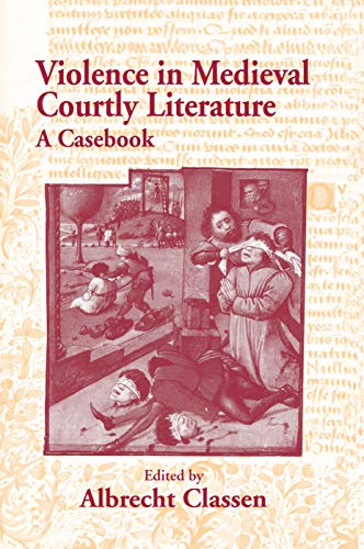 9780415762694: Violence in Medieval Courtly Literature: A Casebook (Garland Medieval Casebooks)