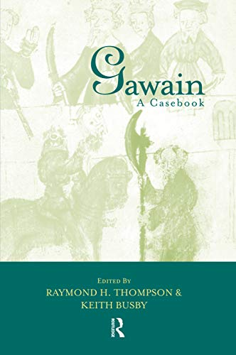 9780415762700: Gawain: A Casebook (Arthurian Characters and Themes)