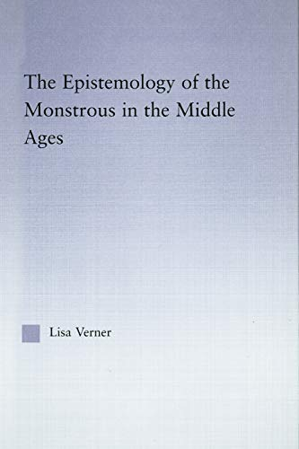 The Epistemology of the Monstrous in the: Verner, Lisa