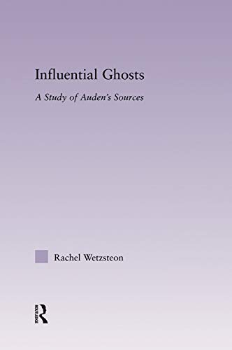 9780415762816: Influential Ghosts: A Study of Auden's Sources (Studies in Major Literary Authors)