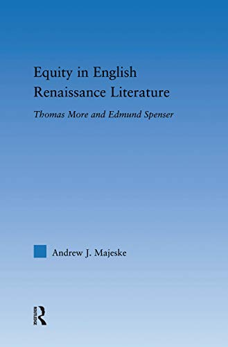 9780415762854: Equity in English Renaissance Literature: Thomas More and Edmund Spenser (Literary Criticism and Cultural Theory)