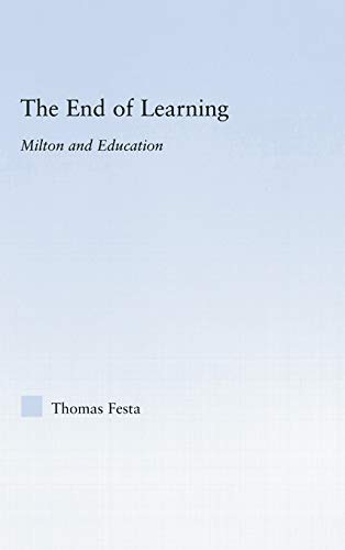 9780415762915: The End of Learning: Milton and Education (Studies in Major Literary Authors)