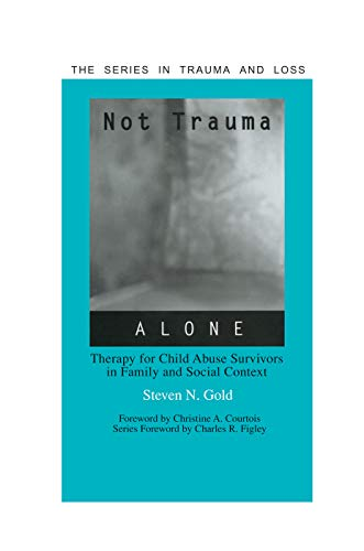 9780415763332: Not Trauma Alone: Therapy for Child Abuse Survivors in Family and Social Context