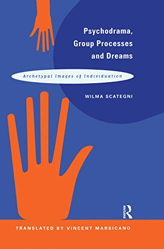 9780415763417: Psychodrama, Group Processes and Dreams: Archetypal Images of Individuation