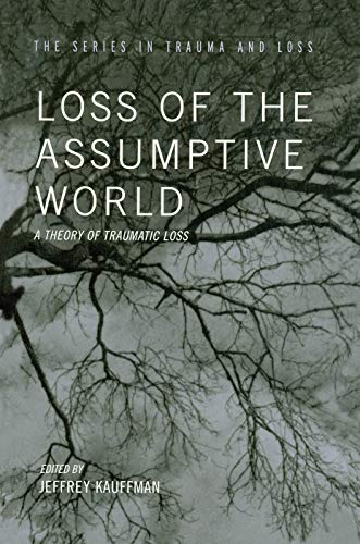 9780415763479: Loss of the Assumptive World: A Theory of Traumatic Loss (Series in Trauma and Loss)