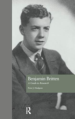 9780415763707: Benjamin Britten: A Guide to Research (Routledge Music Bibliographies)