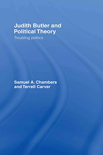 9780415763820: Judith Butler and Political Theory: Troubling Politics