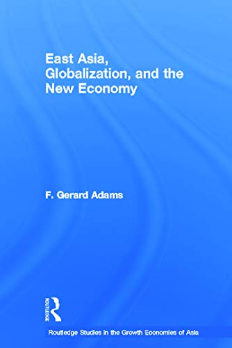 9780415769914: East Asia, Globalization and the New Economy (Routledge Studies in the Growth Economies of Asia) (Volume 22)
