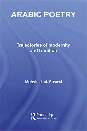 9780415769921: Arabic Poetry: Trajectories of Modernity and Tradition (Routledge Studies in Middle Eastern Literatures)