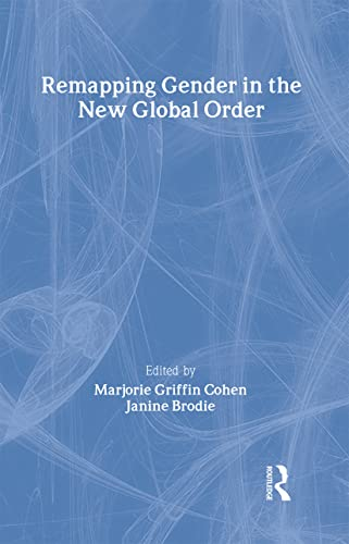 9780415769976: Remapping Gender in the New Global Order (Routledge Frontiers of Political Economy)
