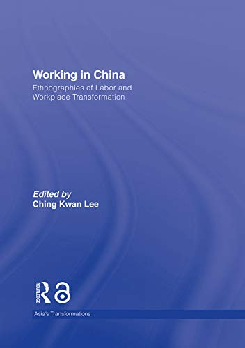 9780415769990: Working in China: Ethnographies of Labor and Workplace Transformation (Asia's Transformations)
