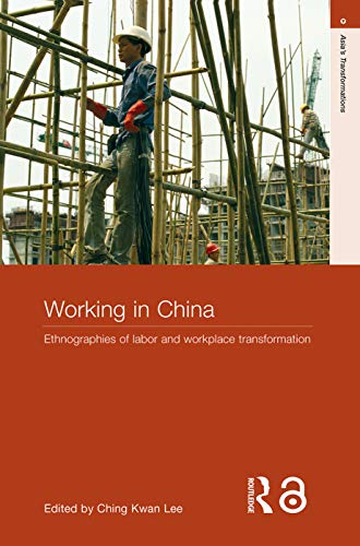 9780415770002: Working in China: Ethnographies of Labor and Workplace Transformation (Asia's Transformations)