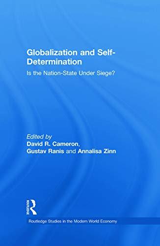 9780415770224: Globalization and Self-Determination: Is the Nation-State Under Siege? (Routledge Studies in the Modern World Economy)