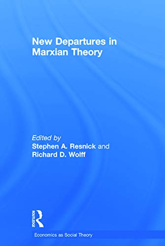 9780415770255: New Departures in Marxian Theory (Economics as Social Theory)
