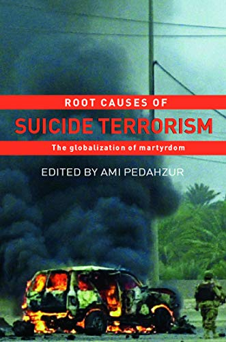 9780415770309: Root Causes of Suicide Terrorism: The Globalization of Martyrdom (Political Violence)