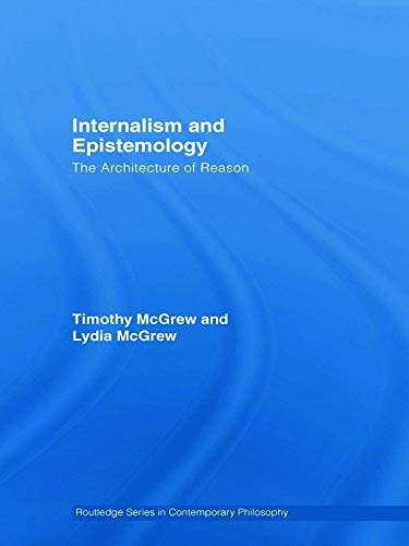 9780415770675: Internalism and Epistemology: The Architecture of Reason (Routledge Studies in Contemporary Philosophy)