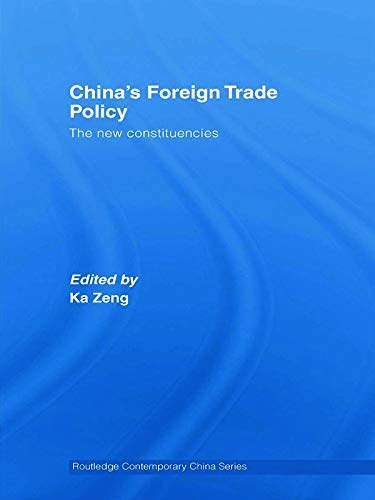 9780415770866: China's Foreign Trade Policy: The New Constituencies (Routledge Contemporary China Series)