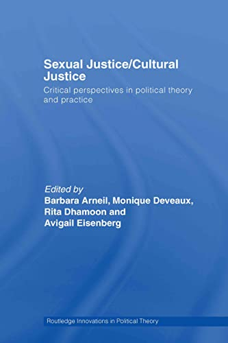 9780415770927: Sexual Justice / Cultural Justice: Critical Perspectives in Political Theory and Practice (Routledge Innovations in Political Theory)