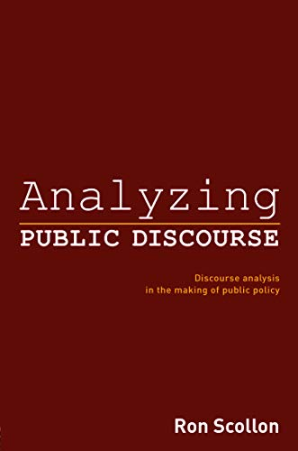 9780415770941: Analyzing Public Discourse: Discourse Analysis in the Making of Public Policy