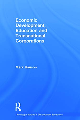 9780415771160: Economic Development, Education and Transnational Corporations (Routledge Studies in Development Economics)
