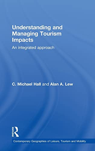 9780415771320: Understanding and Managing Tourism Impacts: An Integrated Approach (Contemporary Geographies of Leisure, Tourism and Mobility)