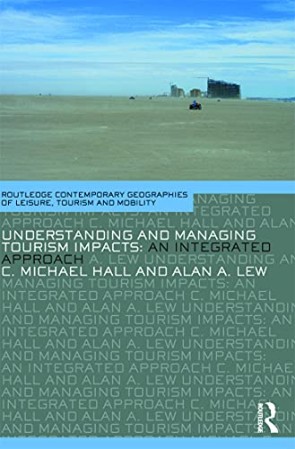9780415771337: Understanding and Managing Tourism Impacts: An Integrated Approach (Contemporary Geographies of Leisure, Tourism and Mobility)