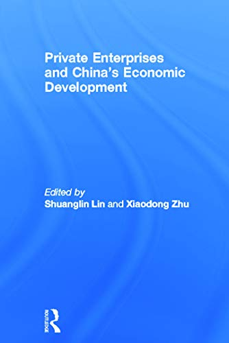 9780415771474: Routledge Studies in the Growth Economies of Asia: 2000-2010 Collection: Private Enterprises and China's Economic Development