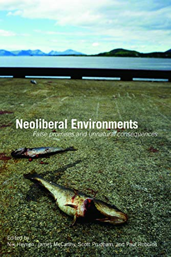 9780415771498: Neoliberal Environments: False Promises and Unnatural Consequences