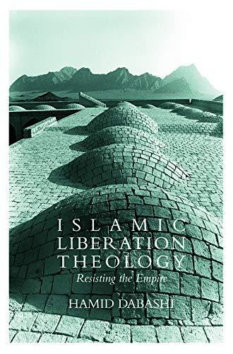 9780415771559: Islamic Liberation Theology: Resisting the Empire