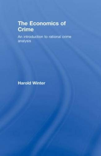 9780415771733: The Economics of Crime: An Introduction to Rational Crime Analysis