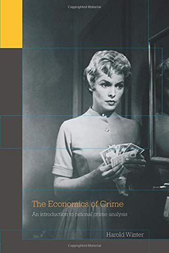9780415771740: The Economics of Crime: An Introduction to Rational Crime Analysis